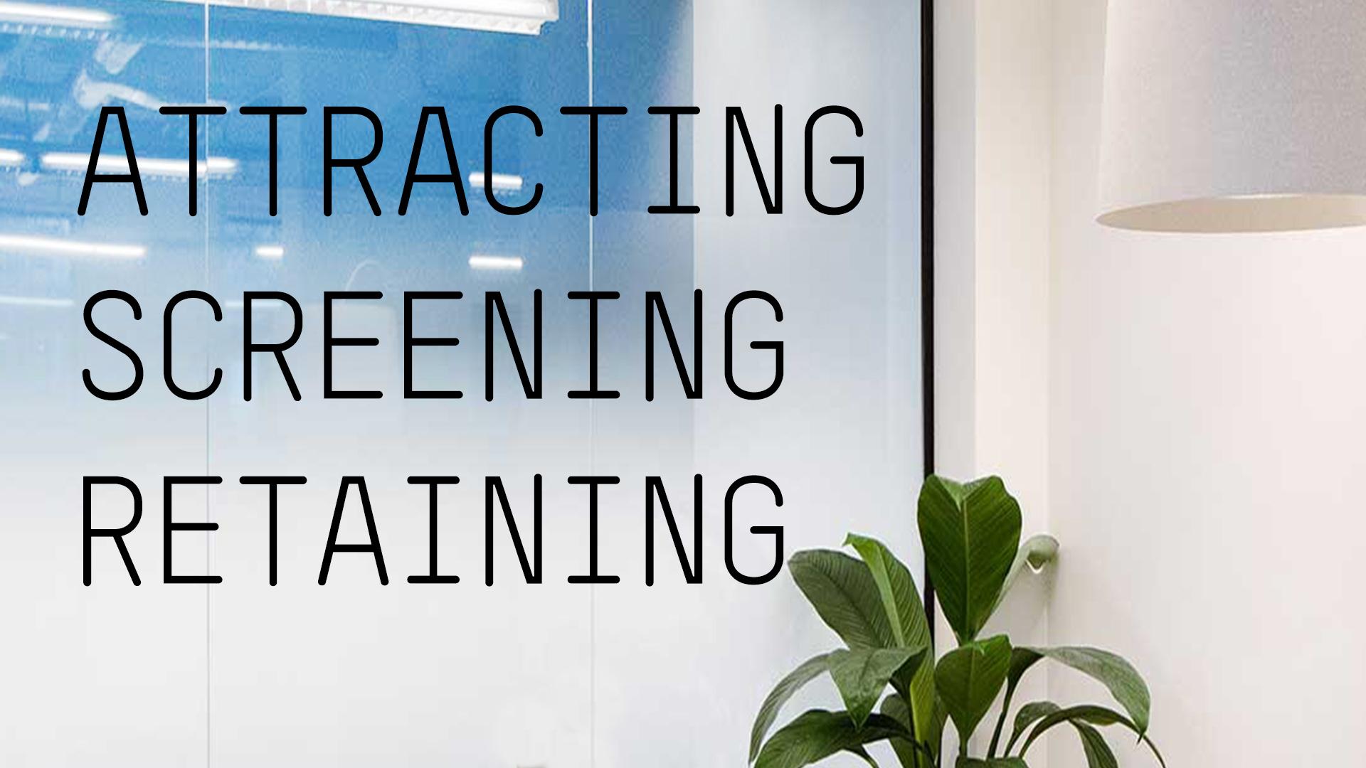 AKKA Architects_Blog_Attracting screening retaining