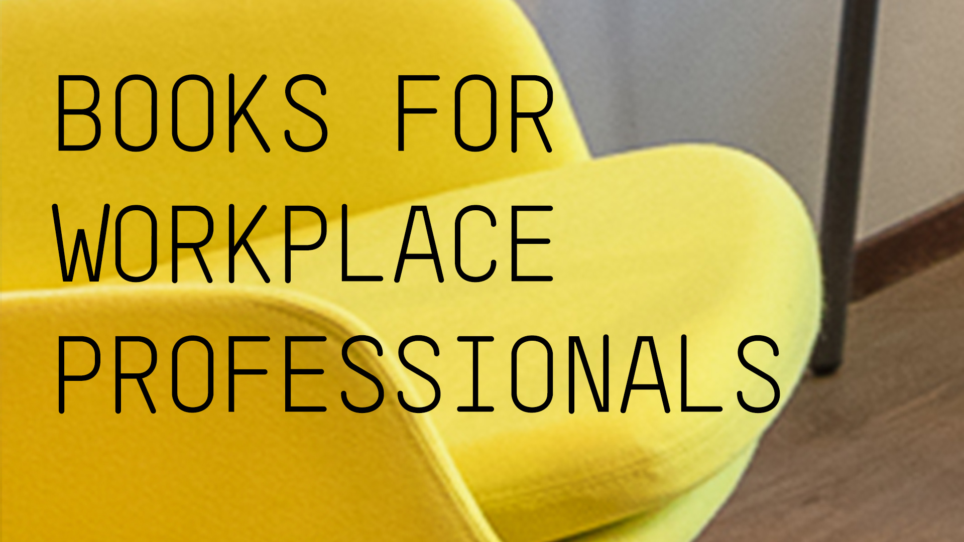 AKKA Architects_Blog_books for workplace professionals