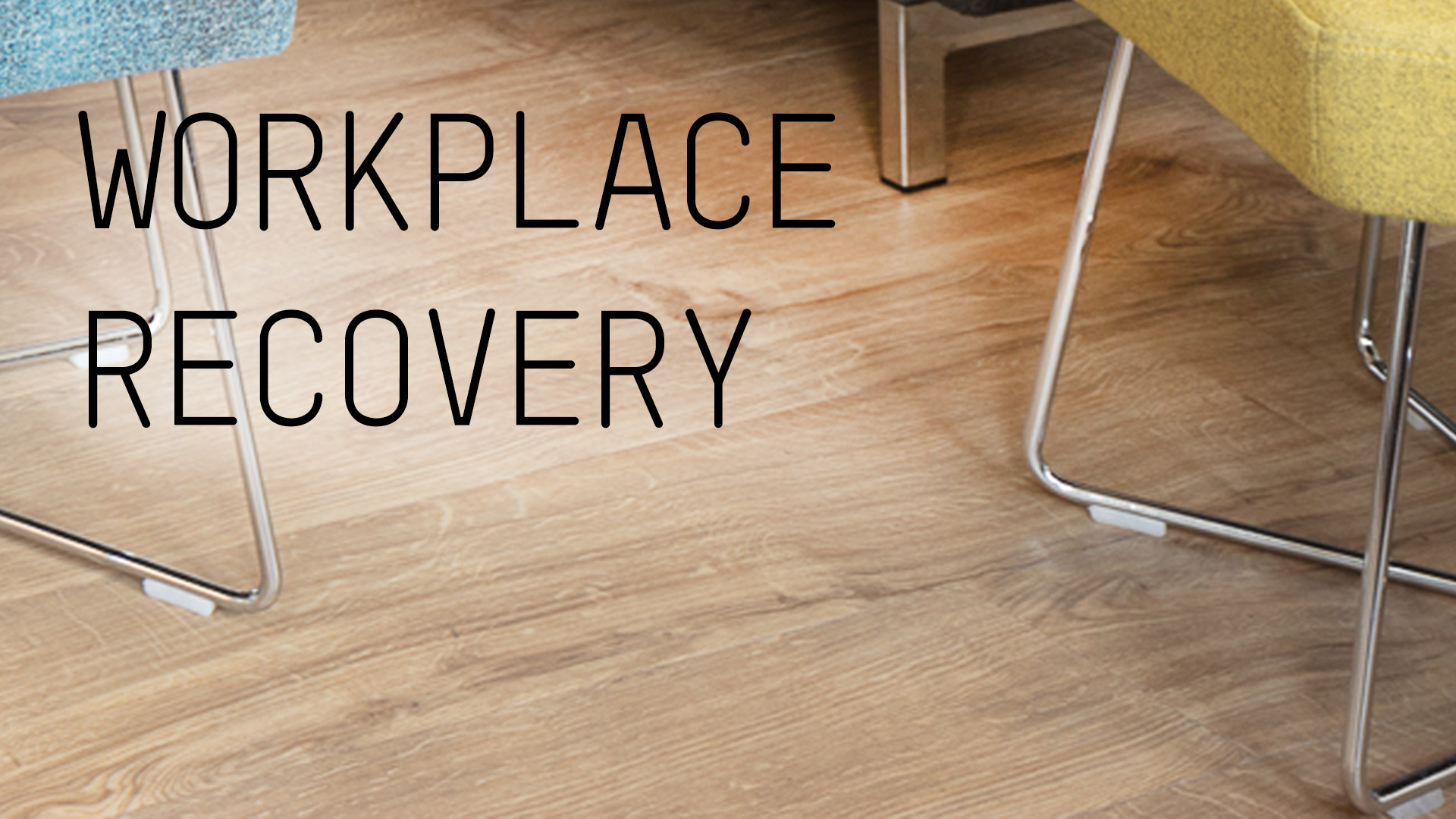 The recovery of the workplace