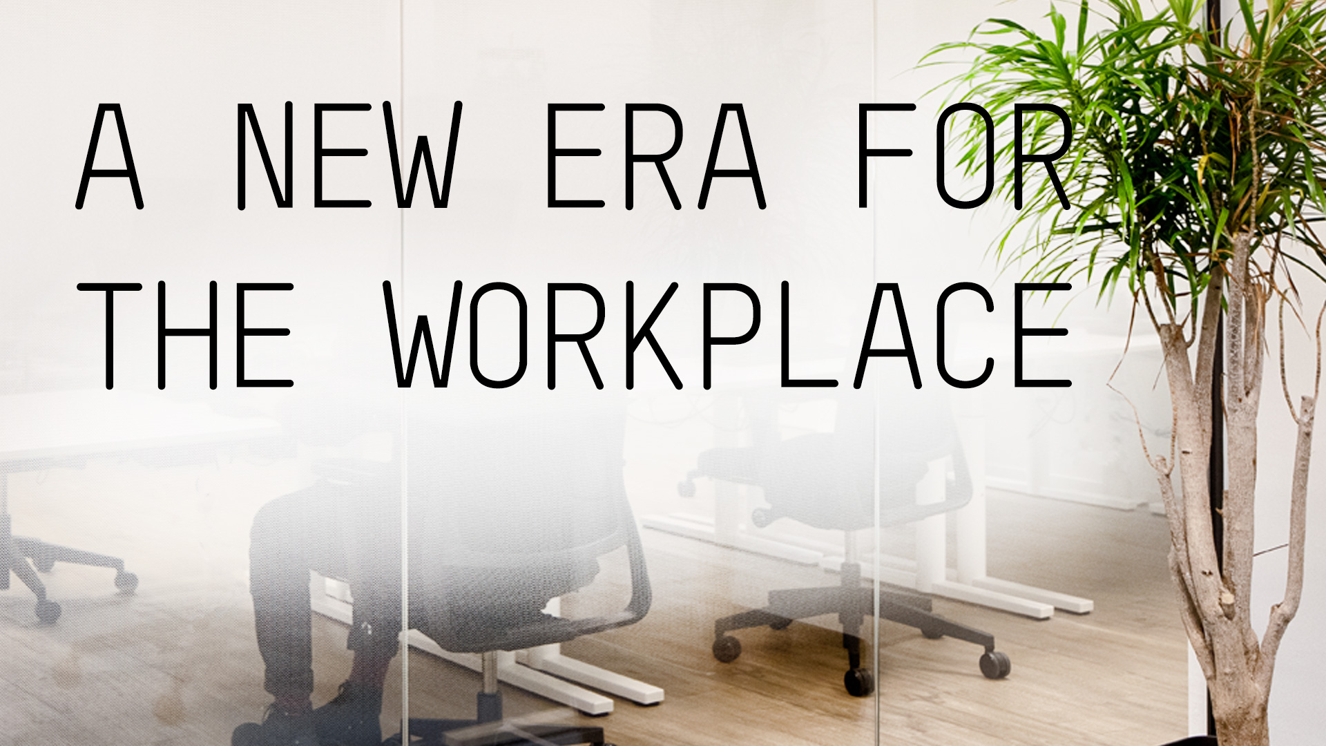 A new era for the workplace