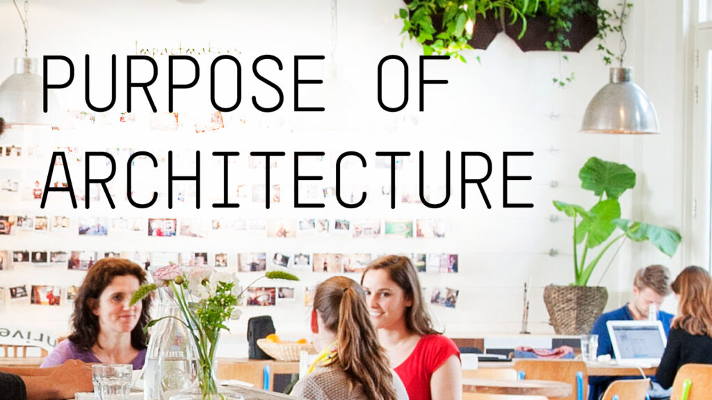 purpose of architecture