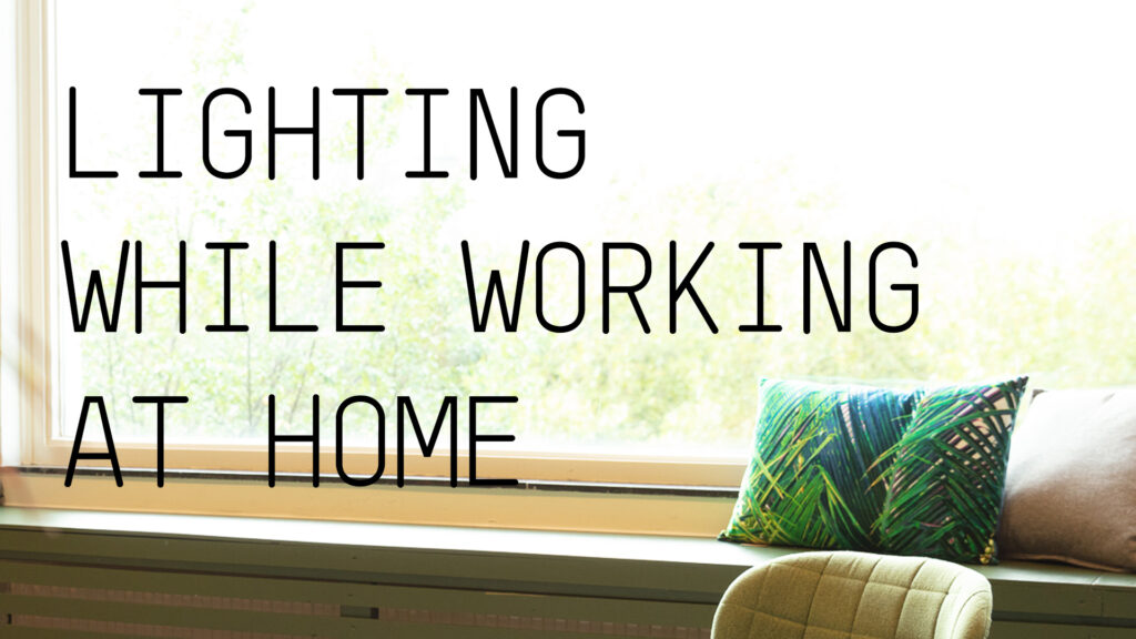 5 tips to improve lighting while working at home