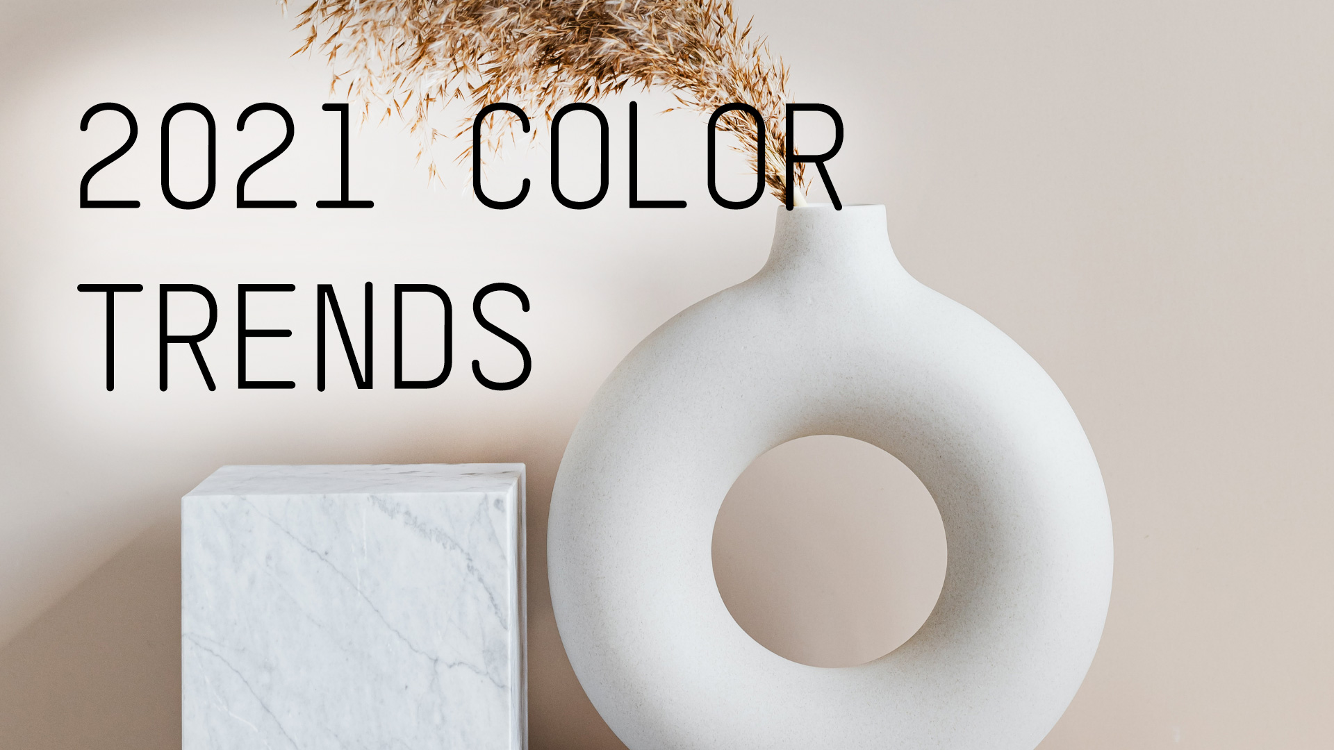 2021 color trends fro your home