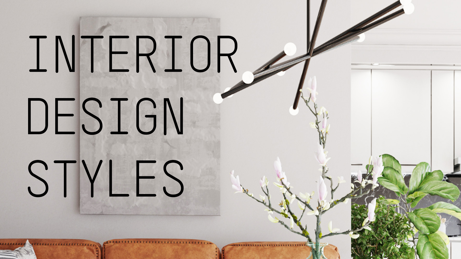 9 interior design styles for your home.