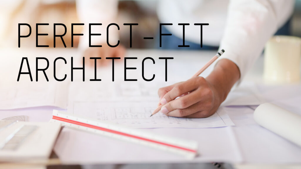 perfect-fit architect for your project