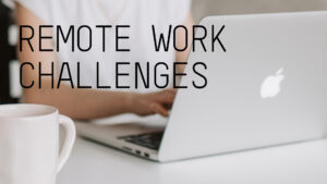 Challenges of remote work