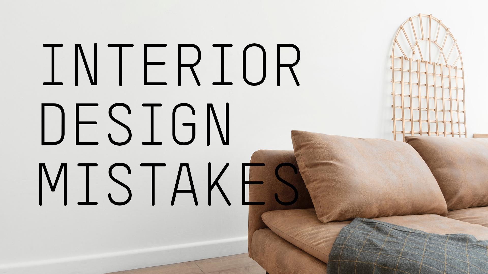 interior-design-mistakes