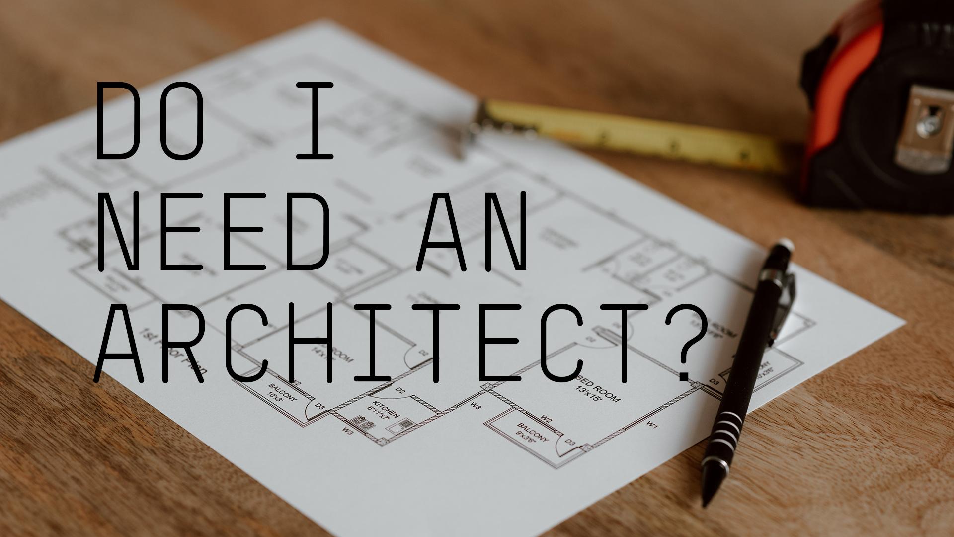 do-i-need-an-architect